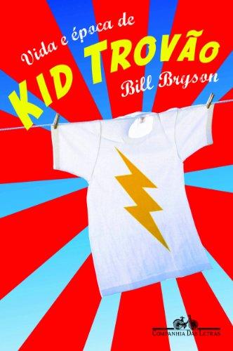 Vida e Época de Kid Trovão