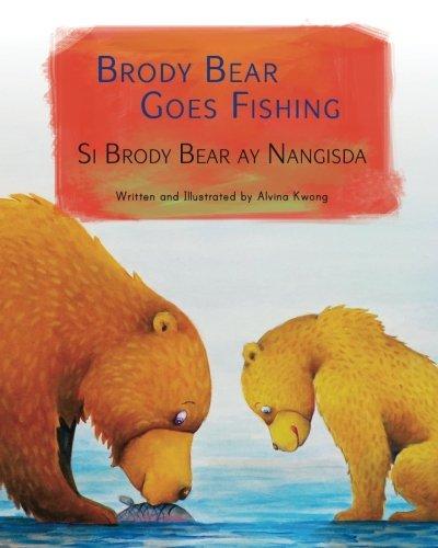 Brody Bear Goes Fishing: Si Brody Bear ay Nangisda : Babl Children's Books in Tagalog and English (Tagalog Edition)