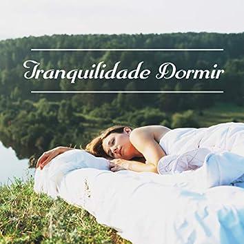 Tranquilidade Dormir - Suaves Melodias Naturais para Melhor Qualidade de Sono