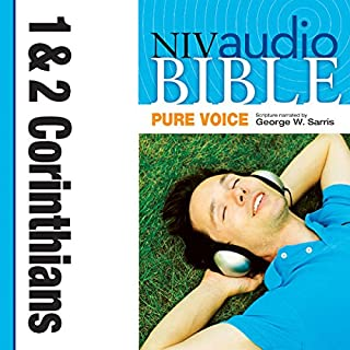 Pure Voice Audio Bible - New International Version, NIV (Narrated by George W. Sarris): (35) 1 and 2 Corinthians                   By:                                                                                                                                 Zondervan                               Narrated by:                                                                                                                                 George W. Sarris                      Length: 1 hr and 41 mins     16 ratings     Overall 5.0