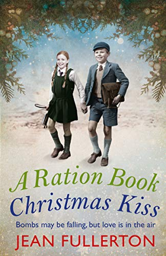 A Ration Book Christmas Kiss: a Ration Book novella (Ration Book series)