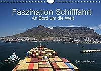 Faszination Schifffahrt - An Bord um die Welt (Wandkalender 2022 DIN A4 quer): Der Kalender stellt die weltweite Schifffahrt an Bord der Frachtschiffe dar. (Monatskalender, 14 Seiten )