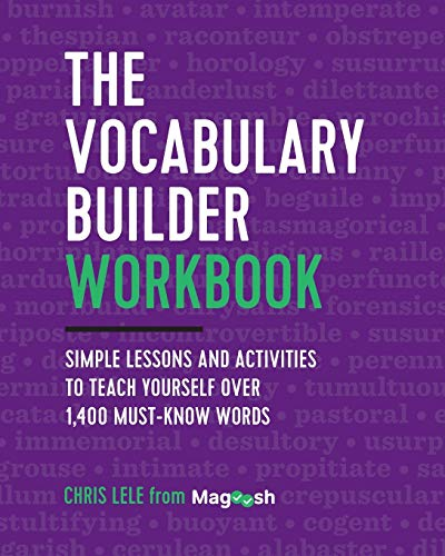 The Vocabulary Builder Workbook: Simple Lessons and Activities to Teach Yourself Over 1,400...