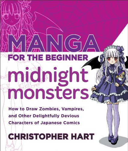 Manga for the Beginner Midnight Monsters: How to Draw Zombies, Vampires, and Other Delightfully Devious Characters of Japanese Comics (Christopher Hart's Manga for the Beginner) (English Edition)