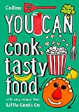 YOU CAN cook tasty food: Be amazing with this inspiring guide...