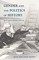 Gender and the Politics of History (Gender and Culture)
