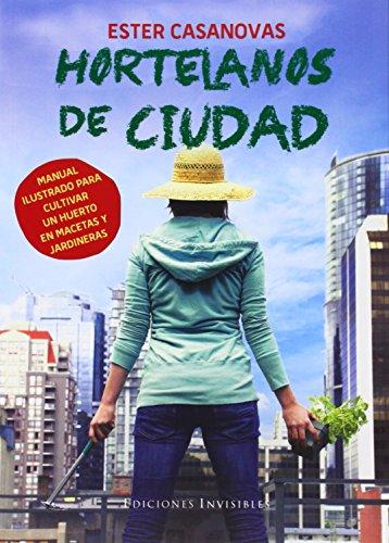 Hortelanos De Ciudad: Manual ilustrado para cultivar un huerto en macetas y jardineras: 2 (Naturalmente)