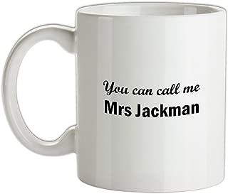You Can Call Me Mrs Jackman - 10oz Ceramic Mug