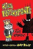 King Flashypants and the Evil Emperor (King Flashypants, 1)