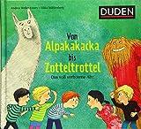 Von Alpakakacka bis Zotteltrottel - Das voll verbotene Abc - Andrea Weller-Essers