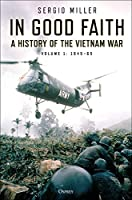 In Good Faith: A History of the Vietnam War: 1945-65