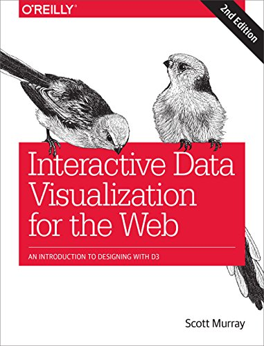 Interactive Data Visualization for the Web: An Introduction to Designing with D3 (English Edition)