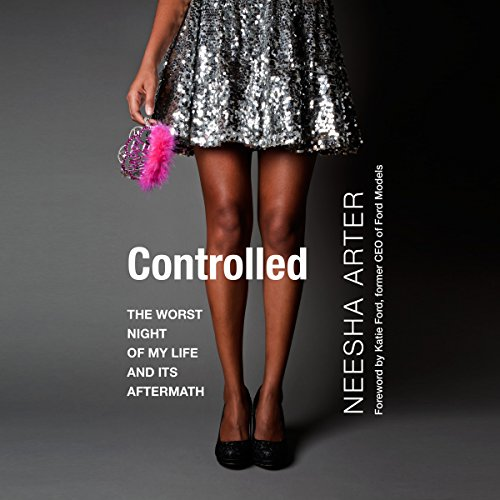 Free Ebook Controlled The Worst Night Of My Life And Its Aftermath