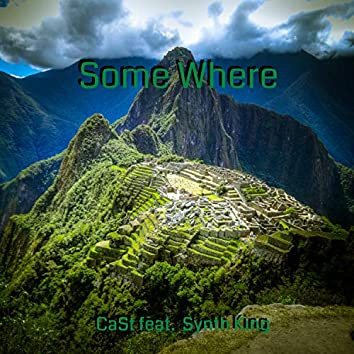 Some Where (feat. Synth King)