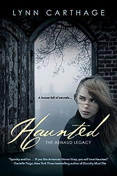 Haunted (The Arnaud Legacy Book 1) by [Lynn Carthage]