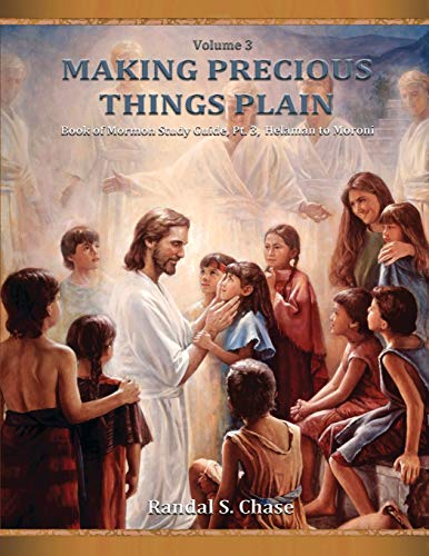 Book of Mormon Study Guide, Pt. 3: Helaman to Moroni (Making Precious Things Plain) -  Chase, Randal S., Paperback