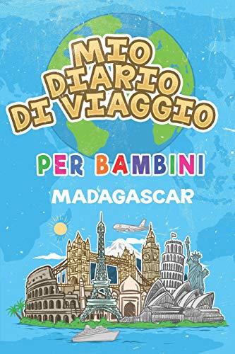 Mio Diario Di Viaggio Per Bambini Madagascar: 6x9 Diario di viaggio e di appunti per bambini I Completa e disegna I Con suggerimenti I Regalo perfetto ... tuo bambino per le tue vacanze in Madagascar