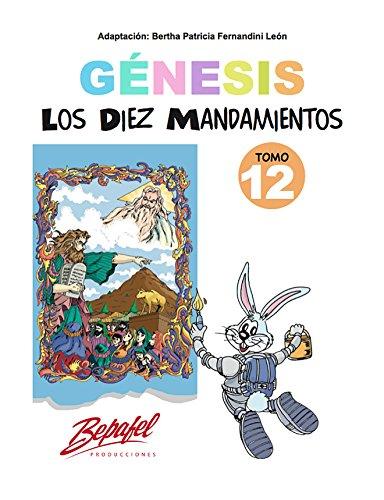 Génesis-Los Diez Mandamientos-Tomo 12: Cuento Ilustrado (Génesis para niños)