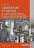 Generatori di vapore. Generatori di vapore. Per la preparazione all'esame di abilitazione alla conduzione di generatori di vapore d'acqua in ... Politiche Sociali n.94 del 7 agosto 2020