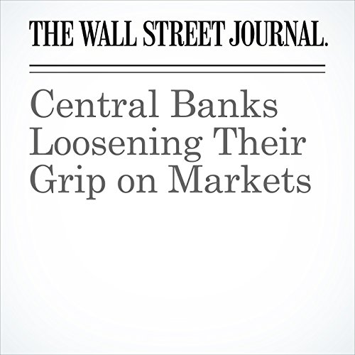 Central Banks Loosening Their Grip on Markets copertina
