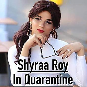Shyraa Roy in Quarantine