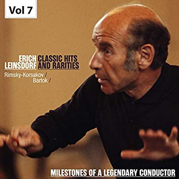 Milestones of a Legendary Conductor: Erich Leinsdorf, Vol. 7