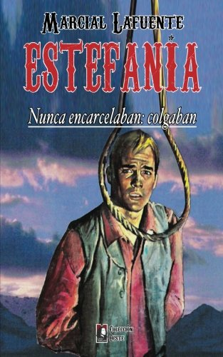 Nunca encarcelaban: colgaban: Volume 7 (Coleccion Oeste)