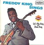 Freddy King Sings + Let's Hide Away And Dance Away + 3