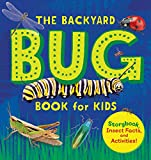 The Backyard Bug Book for Kids: Storybook, Insect Facts, and Activities (Let's Learn About Bugs and Animals)