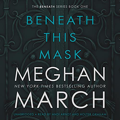 Beneath This Mask Audiobook By Meghan March cover art