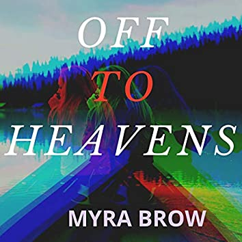 Off to Heavens