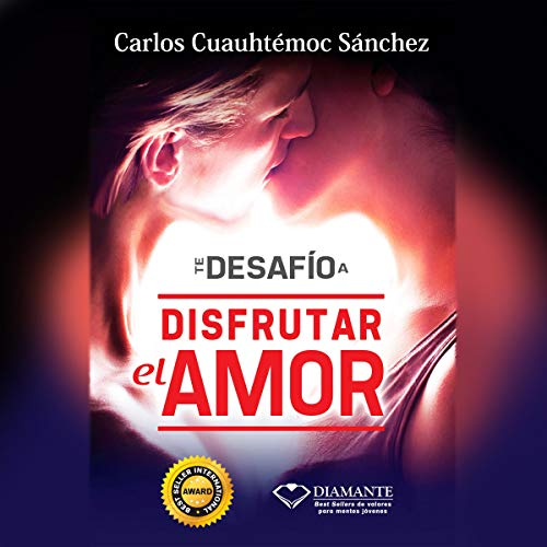 Te Desafío A Disfrutar El Amor [I Challenge You to Enjoy Love] audiobook cover art
