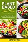 Plant based diet cookbook for beginners: A kick-start Guide with lot of Delicious and Healthy Whole Food Recipes that will Make you Drool. Includes a 30-Day Vegan Meal Plan for People & Athletes