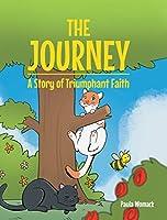 The Journey: A Story of Triumphant Faith