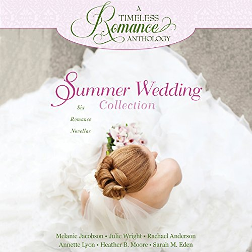Summer Wedding Collection     Six Romance Novellas              De :                                                                                                                                 Melanie Jacobson,                                                                                        Julie Wright,                                                                                        Rachael Anderson,                   and others                          Lu par :                                                                                                                                 Karen Peakes                      Durée : 9 h et 8 min     Pas de notations     Global 0,0