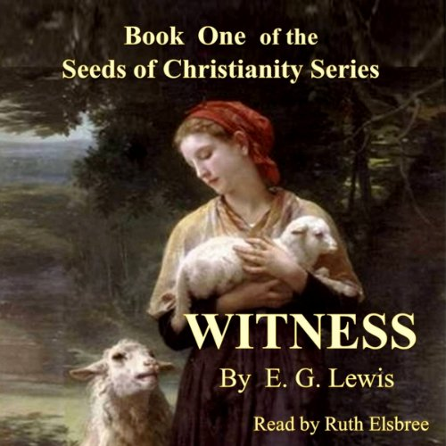 Witness: The Seeds of Christianity, Book 1 audiobook cover art