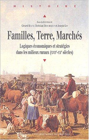FAMILLES TERRE MARCHES LOGIQUES ECONOMIQUES ET STRATEGIE (HISTOIRE)