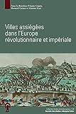 Villes assiégées dans l'Europe révolutionnaire et impériale - Actes du colloque de Besançon, 3-4 mai 2017