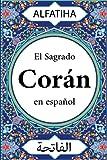 El Sagrado Corán en español: Al-Fatiha La Sura que abre El Libro, Sura 1, con la traducción al español
