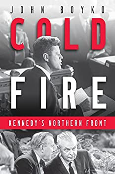 Hardcover Cold Fire: Kennedy's Northern Front Book