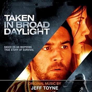 Taken in Broad Daylight (Official Soundtrack)