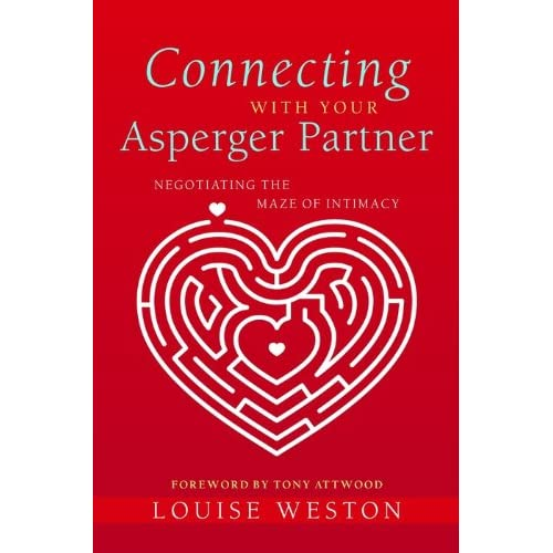 Connecting With Your Asperger Partner: Negotiating the Maze of Intimacy (English Edition)