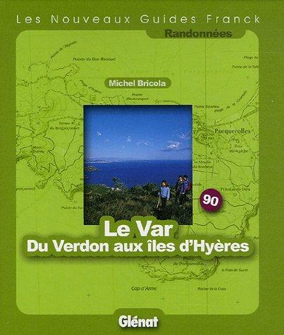 Le Var Du Verdon aux îles d'Hyères (Les Nouveaux Guides Franck)