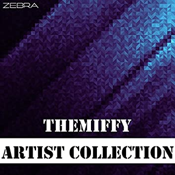 Artist Collection: Themiffy