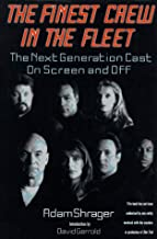 The Finest Crew in the Fleet: The Next Generation Cast on Screen and Off (Star Trek)