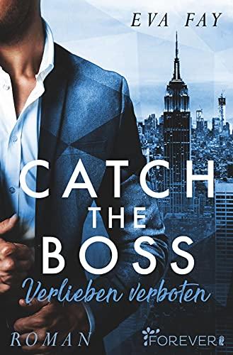 Catch the Boss - Verlieben verboten (New-York-Boss-Serie, Band 1)
