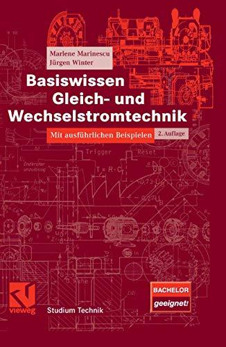 Basiswissen Gleich- und Wechselstromtechnik: Mit ausführlichen Beispielen (Studium Technik)