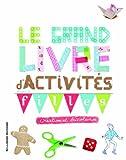 Le grand livre d'activités pour les filles créatives et bricoleuses - Ne plus jamais s'ennuyer - De 9 à 12 ans