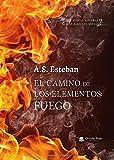 El camino de los elementos: Fuego
