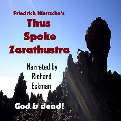 Nietzsche's Thus Spoke Zarathustra: God Is Dead! Audiobook By Friedrich Wilhelm Nietzsche, Zakir Hossain cover art